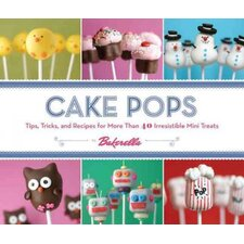 <strong>Chronicle Books</strong> Cake Pops by Bakerella; Tips, Tricks and Recipes for More Than 40 Irresistible Mini Treats