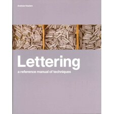 Lettering; A Reference Manual of Techniques