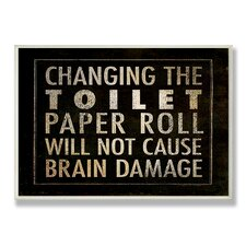 Home Décor Changing The Toilet Paper Bath Textual Art Plaque