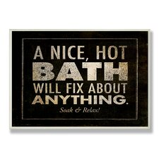 Home Décor A Nice Hot Bath Will Fix About Anything Bath Wall Plaque