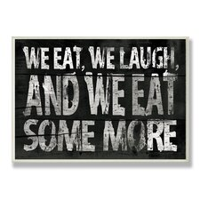 Home Décor We Eat and We Eat Some More Kitchen Textual Art Plaque