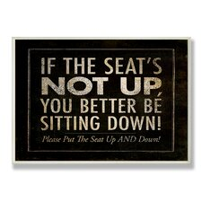 Home Décor If the Seat's Not Up Bath Wall Plaque