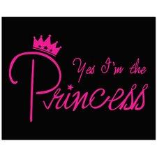Yes I'm the Princess Canvas Art