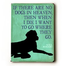 If There are No Dogs Textual Art Plaque