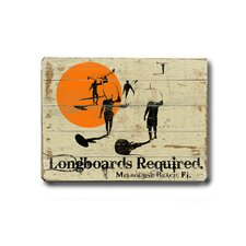"Longboards Required Planked Wood Sign - 14"" x 20"""