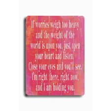 "If Worries Weigh Too Heavy #1 Wood Sign - 12"" x 9"""