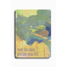 Seek The Calm Planked Sign Graphic Art Plaque