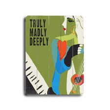 "Truly Madly Deeply Planked Wood Sign - 20"" x 14"""