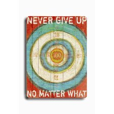 "Never Give Up Planked Wood Sign - 20"" x 14"""