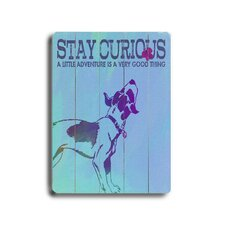 "Stay Curious Wood Sign - 12"" x 9"""