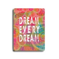Dream Every Dream Planked Textual Art Plaque