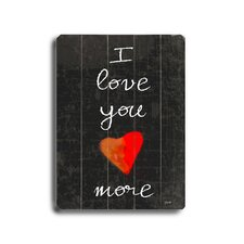 I Love You More Textual Art Plaque