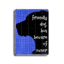 "Friendly Dog Planked Wood Sign - 20"" x 14"""