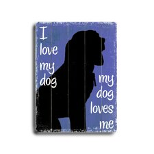 I Love My Dog Planked Textual Art Plaque