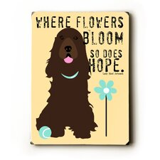 "Where Flowers Bloom Wood Sign - 12"" x 9"""
