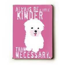"Be a Little Kinder Wood Sign - 12"" x 9"""
