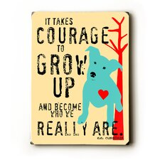 Courage to Grow Up Textual Art Plaque