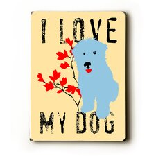I Love My Dog with Blue Dog Textual Art Plaque