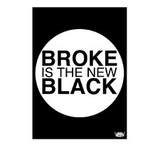 Broke is the New Black Textual Art