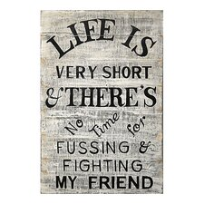 Life is Very Short Antiqued Sign