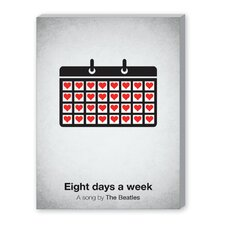 Eight Days a Week Graphic Art on Canvas
