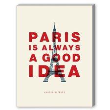 Paris is Always a Good Idea Graphic Art on Canvas