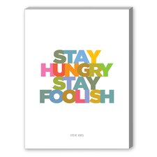 Stay hungry Stay Foolish Textual Graphic Art