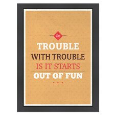 Inspirational Quotes Trouble Poster
