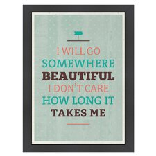 Inspirational Quotes Go Somewhere Poster
