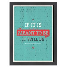 Inspirational Quotes Meant to Be Poster