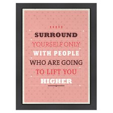 Inspirational Quotes Lift Higher Poster