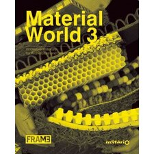 Material World 3 Innovative Materials for Architecture and Design