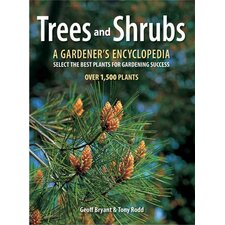 Trees and Shrubs A Gardener's Encyclopedia
