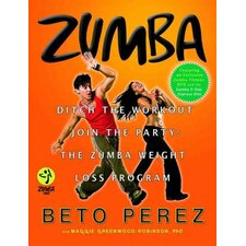 Zumba Ditch the Workout Join the Party the Zumba Weight Loss Program