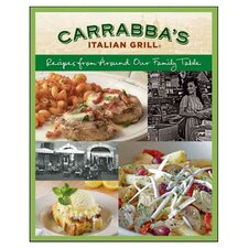 Carrabba's Italian Grill; Recipes from Around Our Family Table