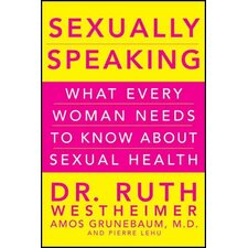 Sexually Speaking; What Every Woman Needs to Know About Sexual Health