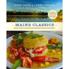 Maine Classics; More Than 150 Delicious Recipes from Down East