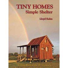 Tiny Homes; Simple Shelter Scaling Back in the 21st Century