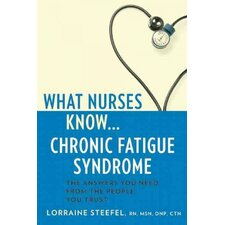 What Nurses Know... Chronic Fatigue Syndrome