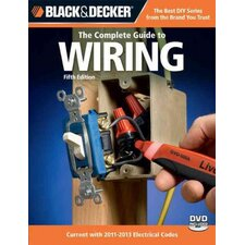 Black & Decker The Complete Guide to Wiring Current with 2011-2013 Electrical Codes