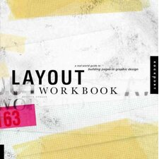 Layout Workbook; A Real-World Guide to Building Pages in Graphic Design