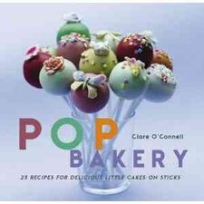 <strong>Ryland Peters & Small</strong> Pop Bakery; 25 Recipes for Delicious Little Cakes on Sticks