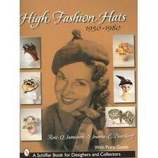 High Fashion Hats 1950-1980
