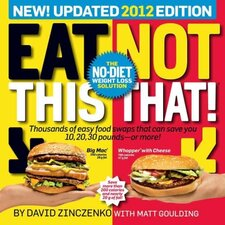 Eat This, Not That! 2012; The No-Diet Weight Loss Solution