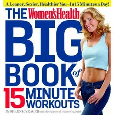 The Women's Health Big Book of 15-Minute Workouts