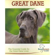 Great Dane; A Practical Guide for the Great Dane