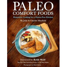 Paleo Comfort Foods Homestyle Cooking in a Gluten-Free Kitchen