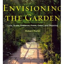 Envisioning the Garden; Line, Scale, Distance, Form, Color, and Meaning
