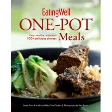 Eatingwell One-Pot Meals; Easy, Healthy Recipes for 100  Delicious Dinners