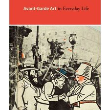 Avant Garde Art in Everyday Life
